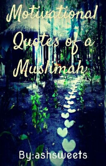 Motivational Stories/Quotes of a Muslimah - aisha - Wattpad