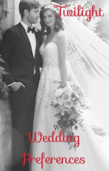 Twilight Wedding Preferences