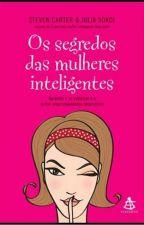 Os Segredos Das Mulheres Inteligentes by araujojuli