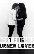 (Lesbian Story)- Best Friends Turned Lovers by Bubbles_Becca