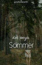 Der letzte Sommer by geschichtenelfe