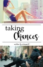 Taking Chances by crimson14