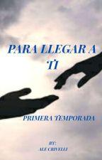 PARA LLEGAR A TI (Prince Royce & Tu) ~TERMINADA~ by AleCrivelli