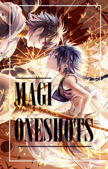 Magi Oneshots [Requests Are CLOSED]