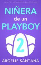 Niñera de un Playboy 2 by argelis0103