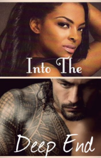 Into The Deep End (A Roman Reigns Story)