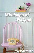 Whatsapp of wattpad ☞Terminada by mariaaurora7