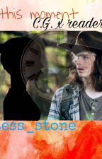 This Moment Carl Grimes X Reader (Editing A Bit) by Tess_Stone