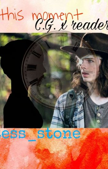 This Moment Carl Grimes X Reader