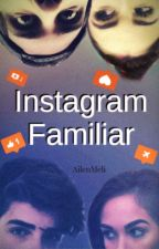 Instagram Familiar #4 ||r.d.g by AilenMeli