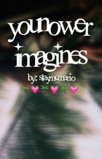 Younower Imagines!☆✿