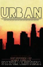 Urban (#Wattys2016) by staverbristenacarina