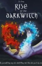 Rise of the Darkwitch by ZivGray