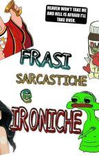 Frasi Sarcastiche e Ironiche by 79_SKY