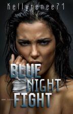 Blue Night Fight by kellyrenee71