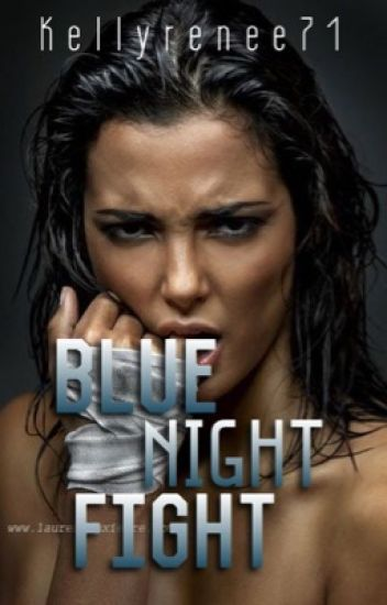 Blue Night Fight {Completed}