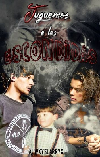 Juguemos a las escondidas. •|Larry Stylinson|•