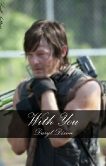 With You Daryl Dixon (EDITANDO)