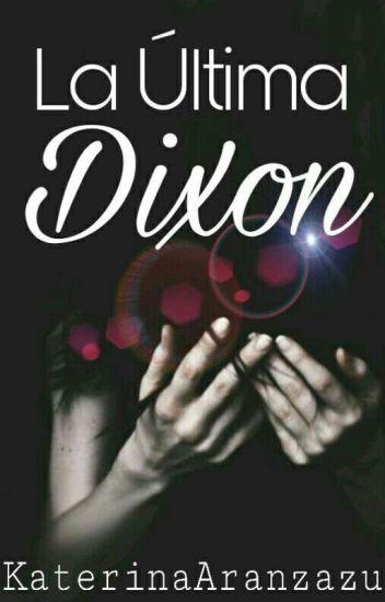La Última Dixon ©