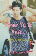 """""""AMOR YA TE VAS""""hot (james y tu) by polita_vany_88"""