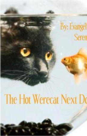 The Hot Werecat Next Door ~>ON HOLD<~ by Serena_Scarlett