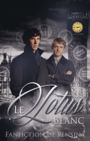 Le lotus blanc (Johnlock)