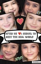 After Us ❤️ (Sequel To: Meet The Real World) by CrystalHarts