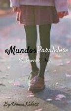 Mundos Paralelos (Chat noir X tu)  by DanielNeko12