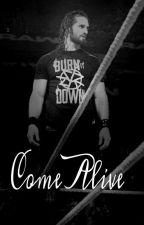 Come Alive (Seth Rollins & Paige) by ReignsAmbrose143