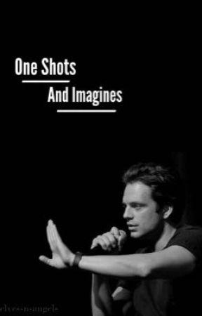 One Shots and Imagines  by BBuchananBarnes
