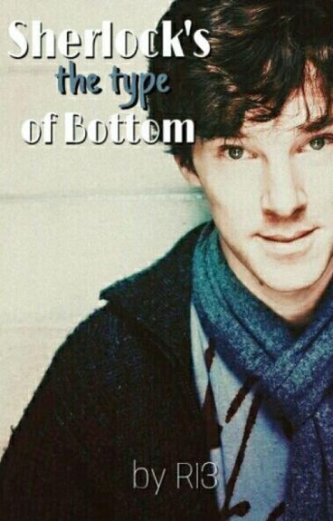 Sherlock's the type of bottom (Libro Sagrado del Bottomlock)