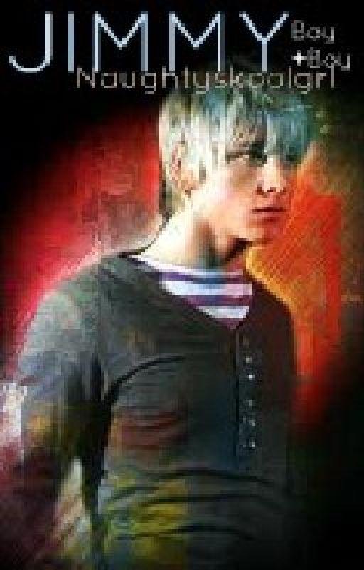 Jimmy- a Boyxboy Romance by naughtyskoolgrl