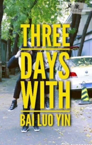 Three Days with Bai Luo Yin