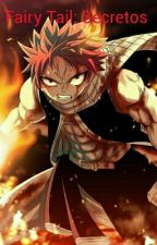 Fairy Tail: Secretos De Un Dragneel (Pausada Temporalmente) by gilbertirijillo