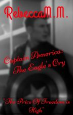 Captain America: The Eagle's Cry by hardcorefangirl4ever