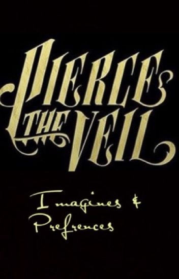 Pierce The Veil Imagines and Preferences