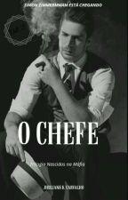 O Chefe - Trilogia Nascidos Na Máfia - Vol. 2 by jhuliacarvalho92