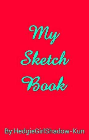 My Sketch/ OC Book by HedgieGirlShadow-Kun