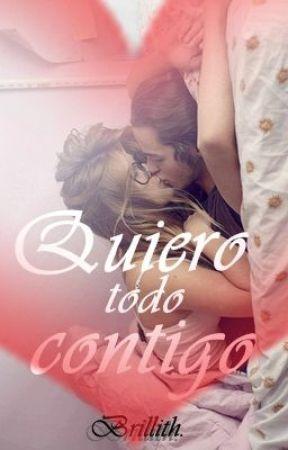 Quiero Todo Contigo. by mabigarces