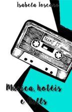 Música, hotéis e Halls by isabeula