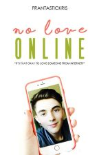 No Love Online || greysonchance by frantastickris