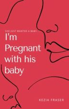 I'm Pregnant With His Baby Interracial/Urban by Kezzi101