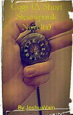 Cogs (A Short Steampunk Novella) by JoshuaVain