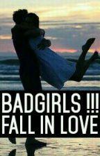 BadGirls!!! Fall in Love by LianaAli622