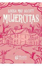 MUJERCITAS (Louisa May Alcott) -original completa- by Marianna-Paola