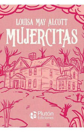 MUJERCITAS (Louisa May Alcott) -original completa-