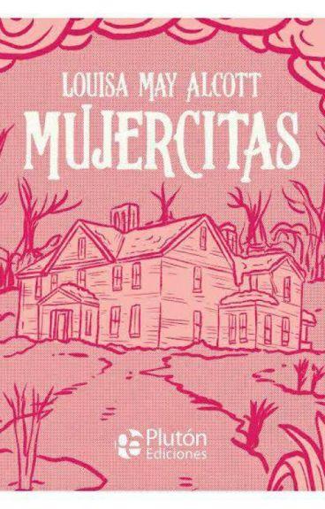 MUJERCITAS (Louisa May Alcott) -original completa-