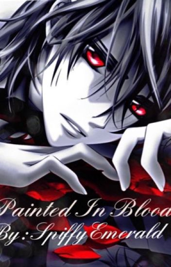 Painted In Blood [Kaname x Reader]