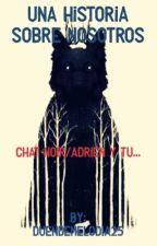 una historia sobre nosotros (chat noir/adrien y tu)  by duendemelodia25