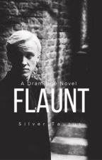 Flaunt : A Dramione Novel by thesilvertaurus